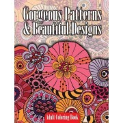 Gorgeous Patterns & Beautiful Designs Adult Coloring Book by Lilt Kids Coloring Books