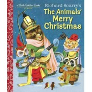 Richard Scarry's the Animals' Merry Christmas by Kathryn Jackson