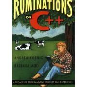 Ruminations on C++ by Andrew Koenig