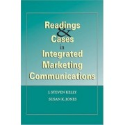 Readings & Cases in Integrated Marketing Communications by Susan K Jones