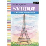 Anywhere, Anytime Art: Watercolor: The Adventurous Artist's Guide to Drawing and Painting on the Go!