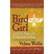 Bird Girl and the Man Who Followed the Ship by Velma Wallis