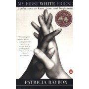 My First White Friend by Patricia Raybon