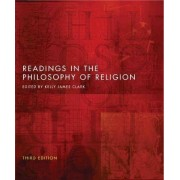 Readings in the Philosophy of Religion by Kelly James Clark