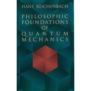 Philosophic Foundations in Quantum Mechanics by Hans Reichenbach