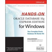 Hands on Oracle Database 10g Express Edition for Windows by Steve Bobrowski