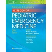 Fleisher & Ludwig's Textbook of Pediatric Emergency Medicine by Richard G. Bachur