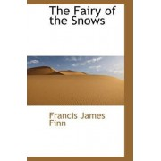 The Fairy of the Snows by Francis James Finn