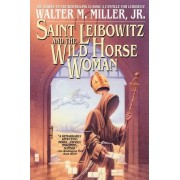 St. Leibowitz and Wild Horse by Walter M Miller