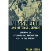 Mass Media and Historical Change by Frank B