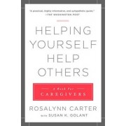 Helping Yourself Help Others by Rosalynn Carter