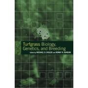 Turfgrass Biology, Genetics and Breeding by Michael D. Casler