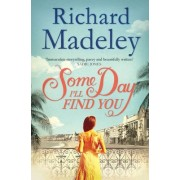 Some Day I'll Find You by Richard Madeley