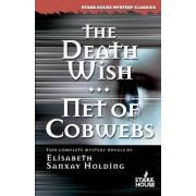 The Death Wish/Net of Cobwebs