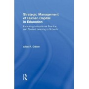 Strategic Management of Human Capital in Education by Allan R. Odden