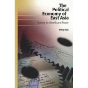 The Political Economy of East Asia by Ming Wan