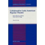 Collaborative Latin American Popular Theatre by Elena De Costa