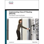 Implementing Cisco IP Routing (ROUTE) Foundation Learning Guide by Diane Teare