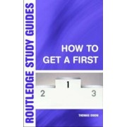 How to Get a First by Thomas Dixon