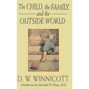 The Child, the Family and the Outside World by D. W. Winnicott