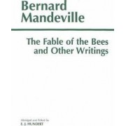 The Fable of the Bees and Other Writings by Bernard Mandeville