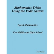 Mathematics Tricks Using the Vedic System by Vali Nasser