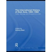 The International History of East Asia, 1900-1968 by Antony Best