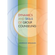 Dynamics and Skills of Group Counseling by Professor Lawrence Shulman