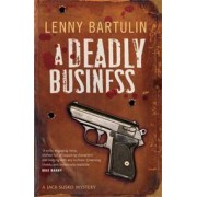 A Deadly Business: A Jack Susko Mystery by Lenny Bartulin