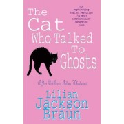 The Cat Who Talked to Ghosts (the Cat Who... Mysteries, Book 10) by Lilian Jackson Braun