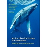 Marine Historical Ecology in Conservation by John Nils Kittinger