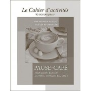 Cahier D'Activites To Accompany Pause-Cafe by Nora Megharbi