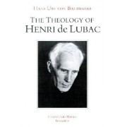 The Theology of Henri de Lubac: An Overview