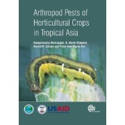 Arthropod Pests of Horticultural Crops in Tropical Asia by Rangaswamy Muniappan