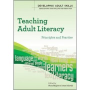 Teaching Adult Literacy: Principles and Practice by Nora Hughes