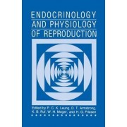 Endocrinology and Physiology of Reproduction by P. C. K. Leung