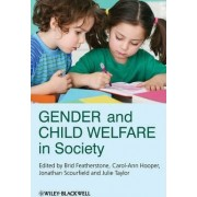 Gender and Child Welfare in Society by Brid Featherstone