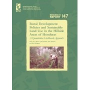 Rural Development Policies and Sustainable Land Use in the Hillside Areas of Honduras by Hans G. P. Jansen