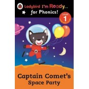 Captain Comet's Space Party Ladybird I'm Ready for Phonics: Level 1 by Ladybird