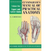 Cunningham's Manual of Practical Anatomy: Upper and Lower Limbs Volume 1 by Daniel John Cunningham