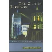 The City of London: Club No More, 1945-2000 v. 4 by David Kynaston
