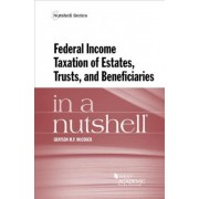 Federal Income Taxation of Estates, Trusts, and Beneficiaries in a Nutshell by Grayson McCouch