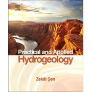 Practical and Applied Hydrogeology by Zekai Sen