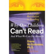 Why Our Children Can't Read, and What We Can Do about it by Diane McGuinness Ph. D.