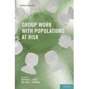 Group Work with Populations at Risk by Geoffrey L. Greif