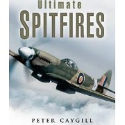 Ultimate Spitfires by Peter Caygill