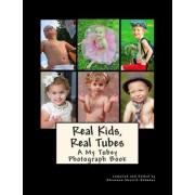 Real Kids, Real Tubes by Rhiannon Merritt-rubadue