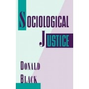 Sociological Justice by Donald Black