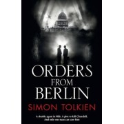 Orders from Berlin by Simon Tolkien