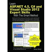 Learn ASP.NET 4.5, C# and Visual Studio 2012 Expert Skills with the Smart Method by Simon Smart